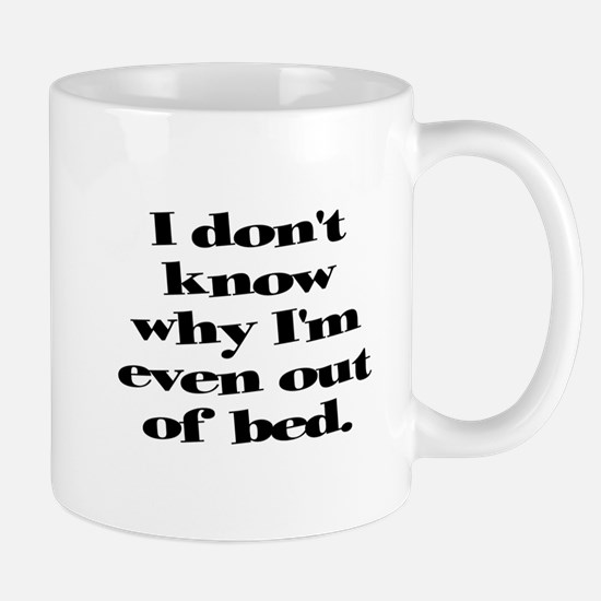 Why Get Out of Bed Mug