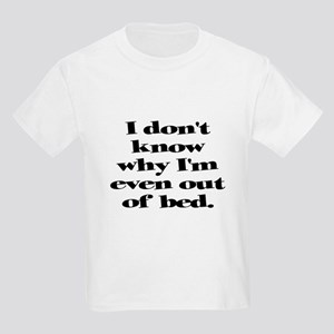 Why Get Out of Bed Kids Light T-Shirt
