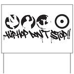 Hip-hop don't stop !! Yard Sign