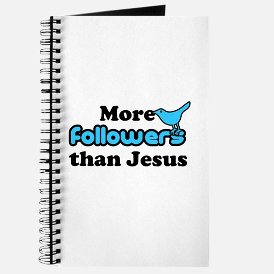 More Followers than Jesus Journal
