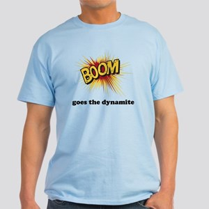 Boom goes the dynamite Light T-Shirt