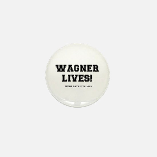 2-WAGNER LIVES Mini Button