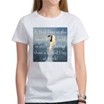 A BAD day at the launch field Women's T-Shirt
