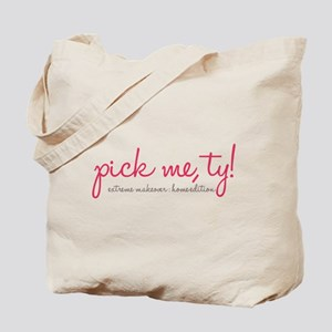 pick me, ty! Tote Bag
