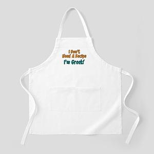 Don't Need Recipe I'm Greek Apron