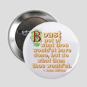 "Boast Not 2.25"" Button"