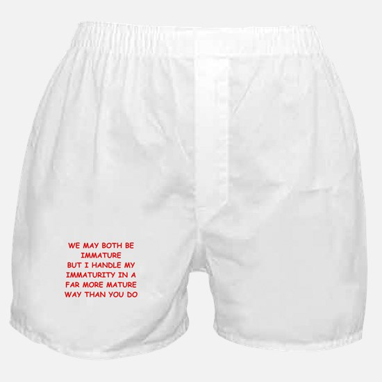 maturity joke Boxer Shorts