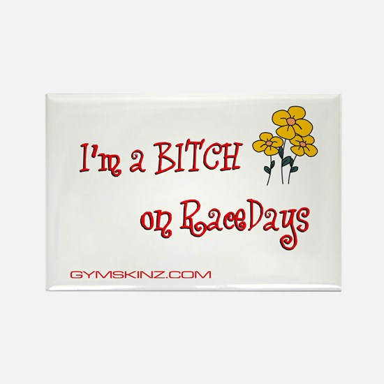 """""""I'm a bitch on racedays"""" Rectangle Magnet (10 pac"""