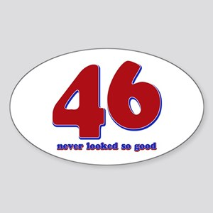 46 years never looked so good Sticker (Oval)