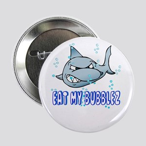 "Eat My Bubblez 2.25"" Button"