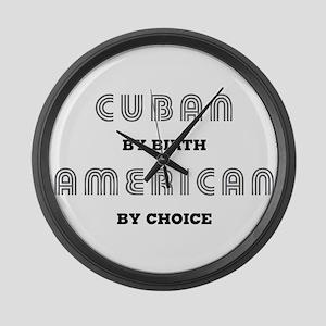 Cuban by birth American by Ch Large Wall Clock
