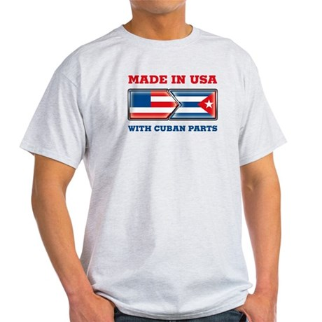 Made in US with Cuban Parts Light T-Shirt