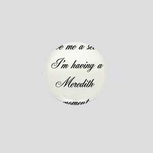 Meredith Moment Mini Button