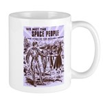 We Met The Space People Mugs