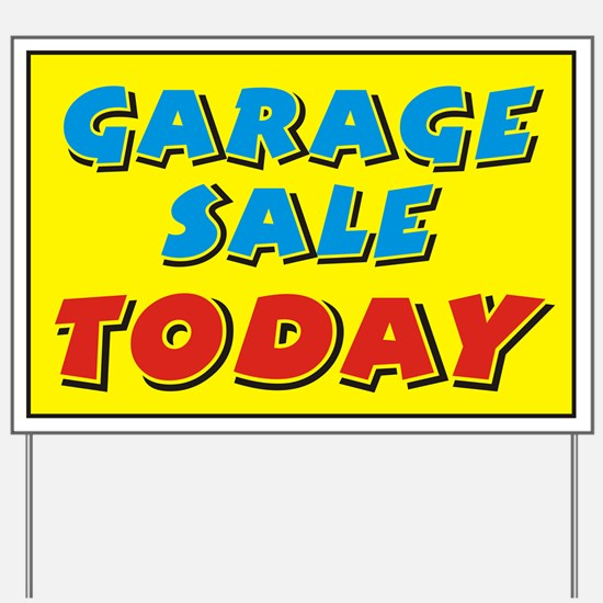 Garage Sale today Yard Sign