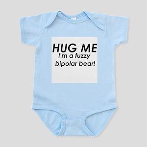 I'm A Fuzzy Bipolar Bear Infant Creeper