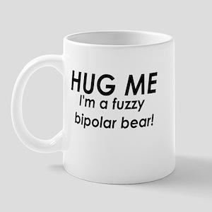 I'm A Fuzzy Bipolar Bear Mug