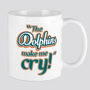 The Dolphins make me cry Mug