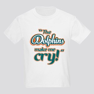 The Dolphins make me cry Kids Light T-Shirt