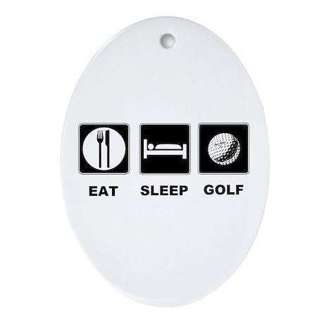 Eat Sleep Golf Ornament (Oval)