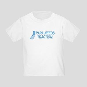 Papa Needs Traction Toddler T-Shirt