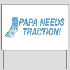 Papa Needs Traction Yard Sign