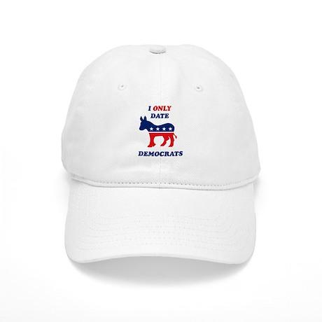 I Only Date Democrats Cap