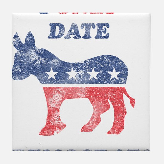 I Only Date Democrats Distres Tile Coaster