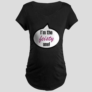 I'm the feisty one! Maternity Dark T-Shirt
