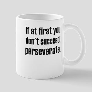 perseverate Mugs