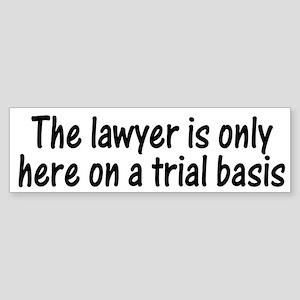 Trial Basis Bumper Sticker