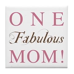 One Fabulous Mom Tile Coaster