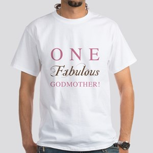 One Fabulous Godmother White T-Shirt