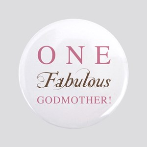 """One Fabulous Godmother 3.5"""" Button"""