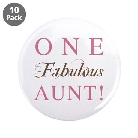 "One Fabulous Aunt 3.5"" Button (10 pack)"