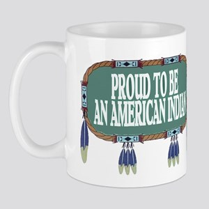 PROUD INDIAN Mug
