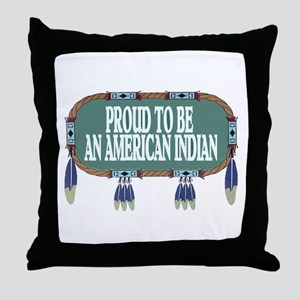 PROUD INDIAN Throw Pillow