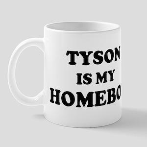 Tyson Is My Homeboy Mug