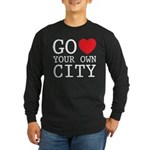 Go love your own City origina Long Sleeve Dark T-S