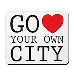 Go love your own City origina Mousepad