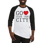 Go love your own City origina Baseball Jersey