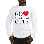 Go love your own City origina Long Sleeve T-Shirt