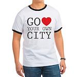 Go love your own City origina Ringer T