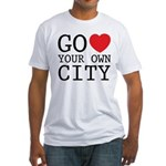Go love your own City origina Fitted T-Shirt