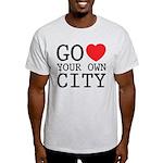 Go love your own City origina Light T-Shirt
