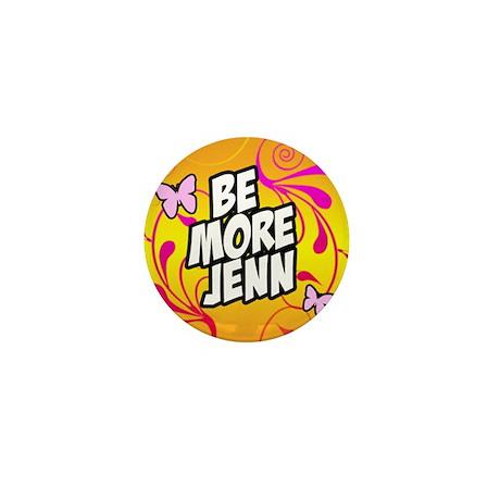 'Be More Jenn' Mini Button