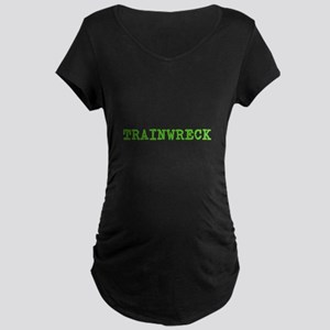 Trainwreck Maternity T-Shirt