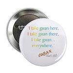 I Take Gwan...Everywhere Button