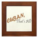 Cuban, That's All! Framed Tile