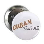 Cuban, That's All! Button